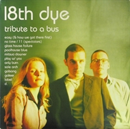 18th Dye - Tribute To A Bus (CD)