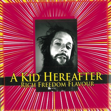 A Kid Hereafter - Rich Freedom Flavour (CD)