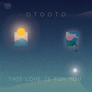 "OTOOTO ""This Love Is For You""  (LP)"