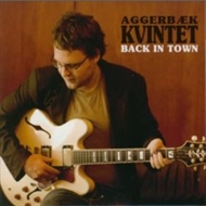Aggerbæk Kvintet - Back In Town (CD)