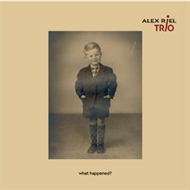 Alex Riel Trio - What Happened?