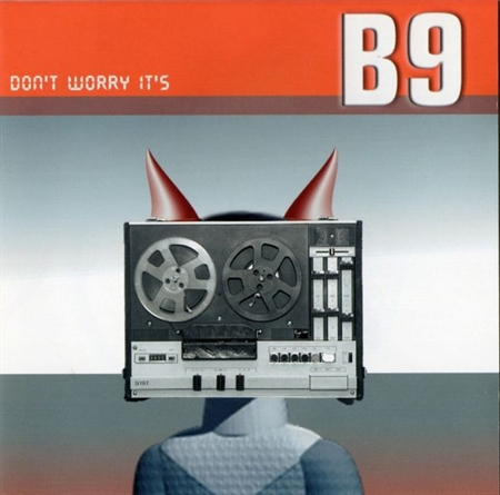 B9 - Don\'t Worry It\'s B9 (CD)