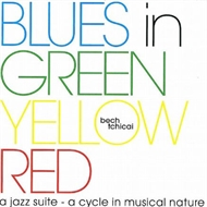 Bech/Tchicai - Blues In Green Yellow Red (CD)