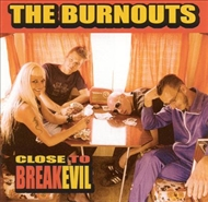 Burnouts - Close To Breakevil (CD)