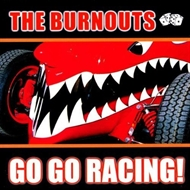 Burnouts - Go Go Racing! (CD)