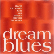 Dane T.S. Hawk - Dream Blues (CD)