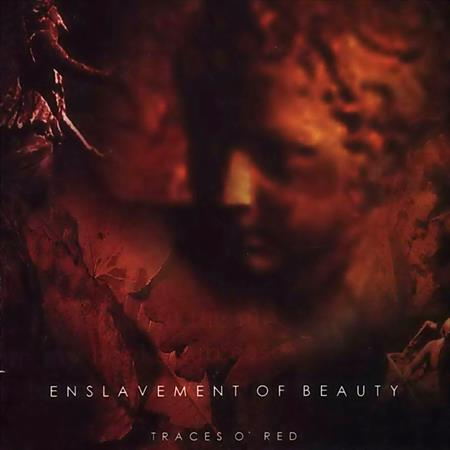 Enslavement Of Beauty - Traces O Red (CD)