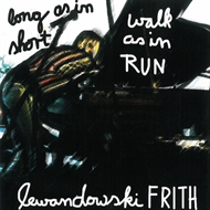 Fred Frith & Annie Lewandowski - Long As In Short, Walk As In Run (CD)