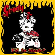 Grady - Y.U. So Shady (CD)