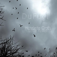 Henriette Groth & Lotte Anker - Dufugl (CD)