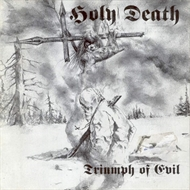 Holy Death - Triumph Of Evil (CD)