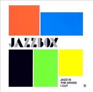 Jazzbox - Jazz Is The Grass I Cut (CD)