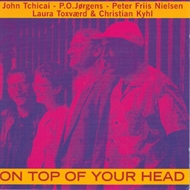 John Tchicai - On Top Of Your Head (CD)