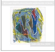 Koppel, Danielsson & Humair - Paris Abstractions (CD)