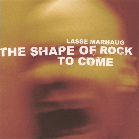 Lasse Marhaug - The Shape Of Rock To Come (CD)