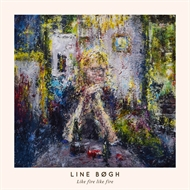 Line Bøgh - Like Fire Like Fire (CD)