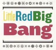 Little Red Big Bang - Little Red Big Bang (CD)