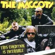 Maggots - This Condition Is Uncurable (CD)