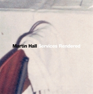 "Martin Hall - Services Rendered (12"")"