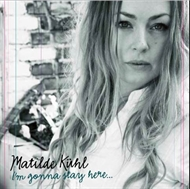 Matilde Kühl - I'm Gonna Stay Here (CD)
