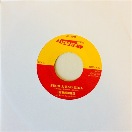 "The Moonfires - Such a Bad Girl / You Got Me Funky (7"")"