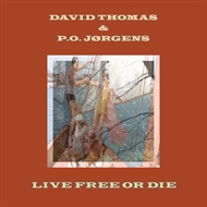 David Thomas & P.O. Jørgens - Live Free or Die (LP)