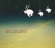 Said The Shark - Always Prattling On About The Weather (CD)