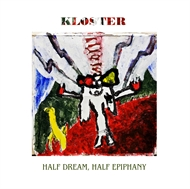 Kloster - Half Dream, Half Epiphany (LP)