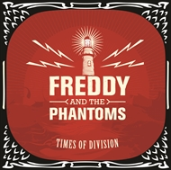 Freddy and the Phantoms - Times Of Division (LP)