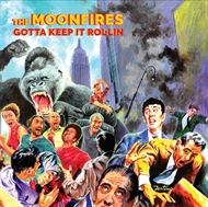The Moonfires - Gotta Keep It Rollin (LP)