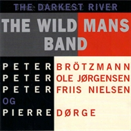 The Wild Mans Band - The Darkest River (CD)