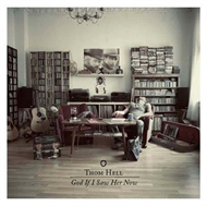 Thom Hell - God If I Saw Her Now (CD)
