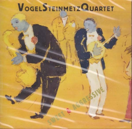 Vogel Steinmetz Quartet - Sweet & Aggressive (CD)