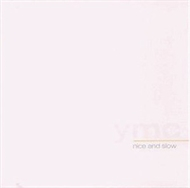 YMC - Nice And Slow (CD)