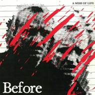 Before - A Wish Of Life (LP)