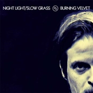 Burning Velvet - Night Light/Sloew Grass (2LP)