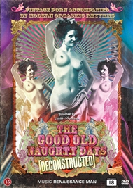 The Good Old Naughty Days [Deconstructed] (DVD)