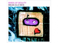 Birds Of Beauty - Mean Old Men (CD)