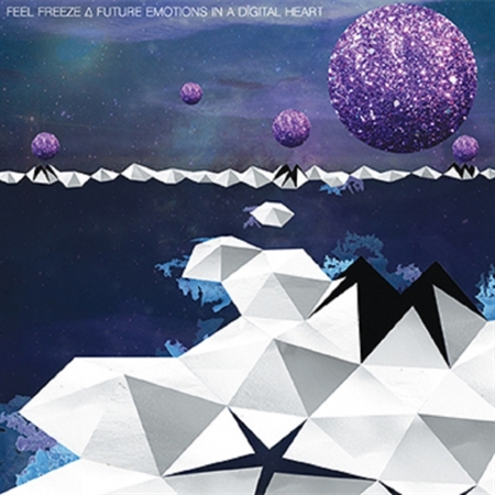 Feel Freeze - Future Emotions in a Digital Heart (CD)