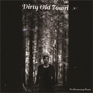 Dirty Old Town - No Returning Home (LP)