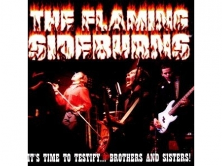 Flaming Sideburns - It\'s Time To Testify