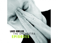 Lars Møller The Orchestra - Episodes (CD)