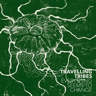 Travelling Tribes - Everything Seems To Change (LP)