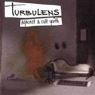 Turbulens - Against A Cult Youth (CD)