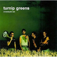 Turnip Greens - Crosseyed Cat (CD)